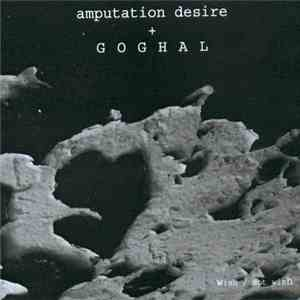 Amputation Desire + Goghal - Wish / Not Wish download free