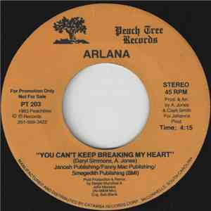Arlana - You Can't Keep Breaking My Heart download free