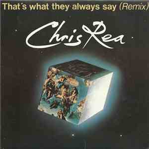 Chris Rea - That's What They Always Say (Remix) download free