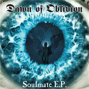 Dawn Of Oblivion - Soulmate E​.​P. download free