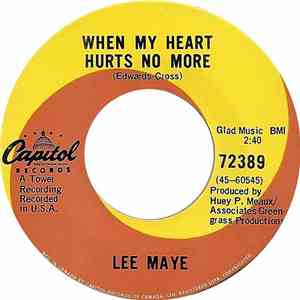 Lee Maye - When My Heart Hurts No More / At The Party download free