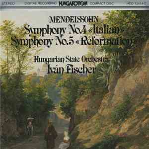 Mendelssohn, Hungarian State Orchestra, Iván Fischer - Symphony No.4 >, Symphony No.5 > download free