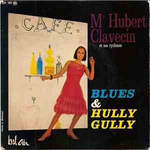 Mr Hubert Clavecin Et Ses Rythmes - Blues & Hully Gully download free