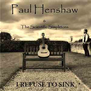 Paul Henshaw and the Scientific Simpletons - I Refuse To Sink download free