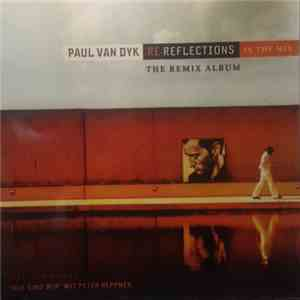 Paul van Dyk - Re-Reflections In The Mix (The Remix Album) download free