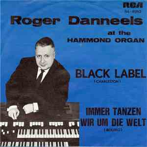 Roger Danneels And His Hammond Organ - Black Label / Immer Tanzen Wir Um Die Welt download free