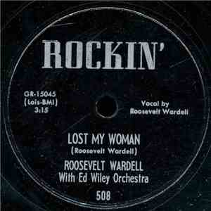 Roosevelt Wardell With Ed Wiley Orchestra - Lost My Woman / So Undecided download free