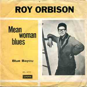 Roy Orbison - Mean Woman Blues / Blue Bayou download free