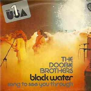 The Doobie Brothers - Black Water / Song To See You Through download free