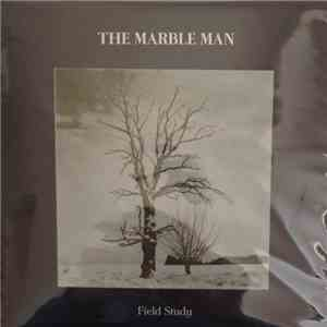 The Marble Man - Field Study download free