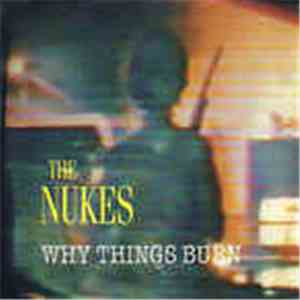 The Nukes - Why Things Burn download free